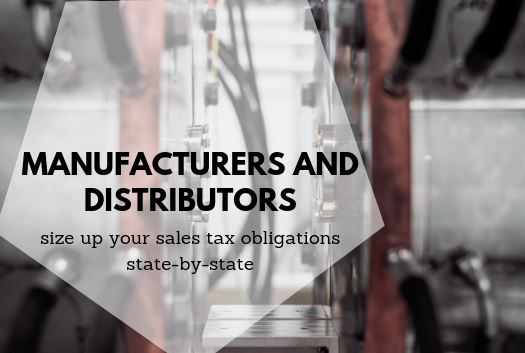 Manufacturers and distributors: Size up your sales tax obligations state-by-state