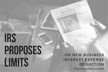 IRS proposed limits on new business interest expense