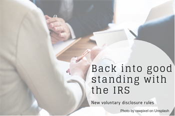IRS issues new voluntary disclosure practices that may raise penalties