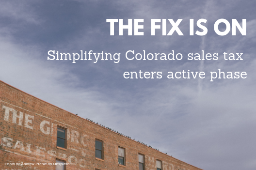 The fix is on: Simplifying Colorado Sales Tax enters active phase