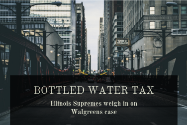 Illinois Supremes deny class action against Walgreens for bottled water tax error