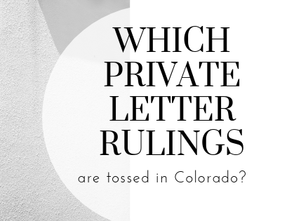 New sourcing rules in Colorado impact private letter rulings