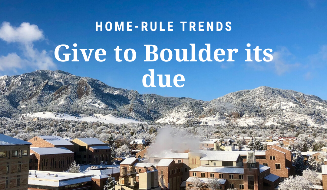 Home-rule Trends: Give to Boulder its due