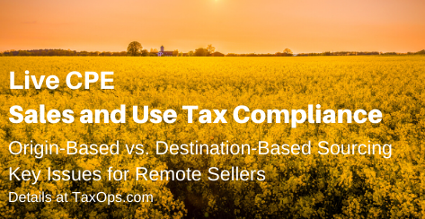 Sales and Use Tax Compliance: Origin-Based vs. Destination-Based Sourcing, Key Issues for Nonresident Taxpayers