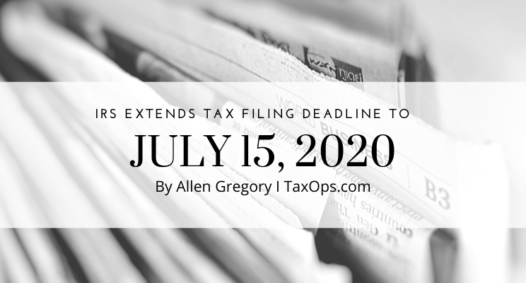 New Federal Tax Filing Deadline is July 15