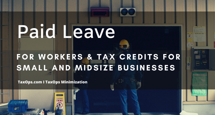 Coronavirus-related paid leave for workers and tax credits for small and midsize businesses
