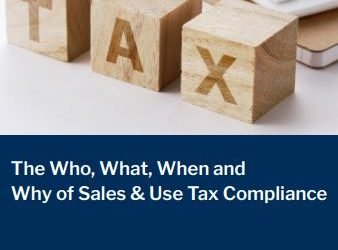 The Who, What, When and Why of Sales & Use Tax Compliance
