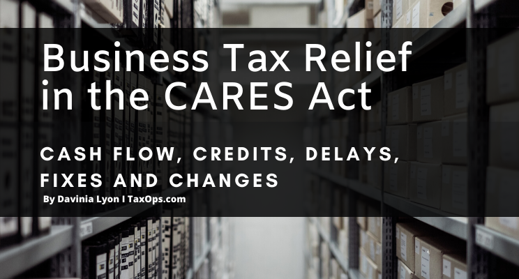 Business Tax Relief Provisions in the CARES Act