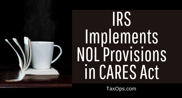 IRS implements NOL provisions in CARES Act