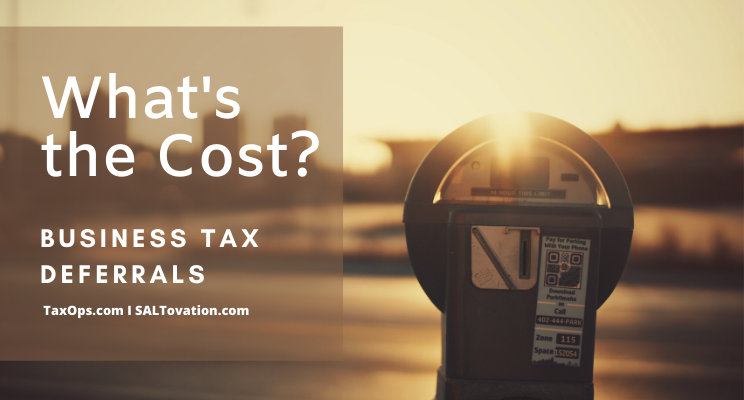 Business Tax Deferrals Come at a Cost
