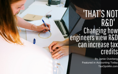 """""""That's not R&D"""": Changing how engineers view R&D can increase tax credits"""
