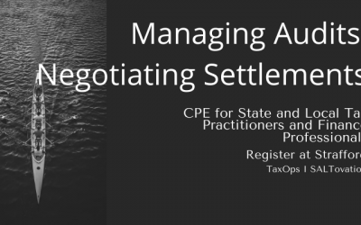 Managing Complex Audits and Negotiating State and Local Settlements CPE