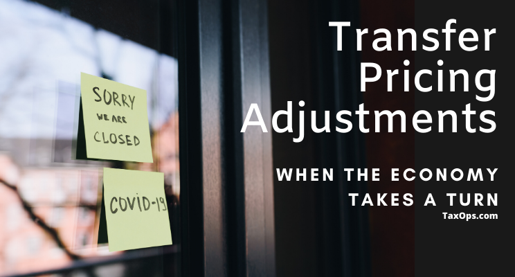 Transfer Pricing Adjustments when the Economy Takes a Turn