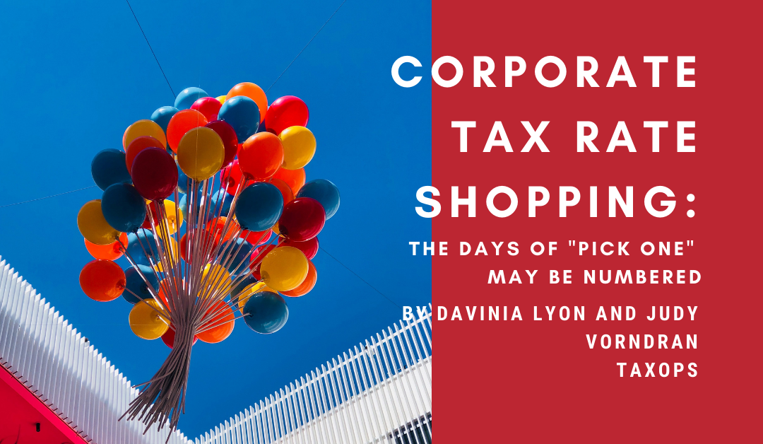 "Corporate Tax Rate Shopping: Are the Days of ""Pick One"" Numbered?"
