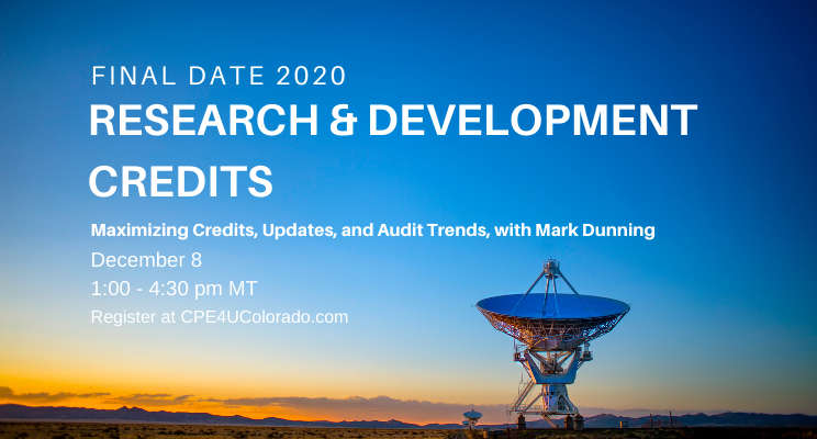 Mark Dunning and CPE4U present Research & Development Credits: Maximizing Credits, Updates, and Audit Trends