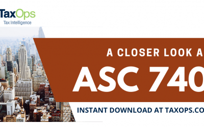 ASC 740: A Closer Look at Accounting for Income Taxes