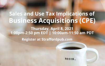 Sales and Use Tax Implications of Business Acquisitions (CPE)