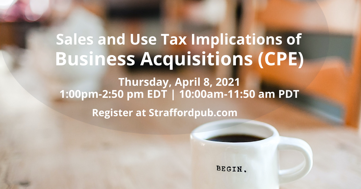 Have a cup of coffee while attending CPE on the sales and use tax implications of business acquisitions