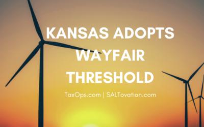 Kansas adds Wayfair Threshold to Economic Nexus