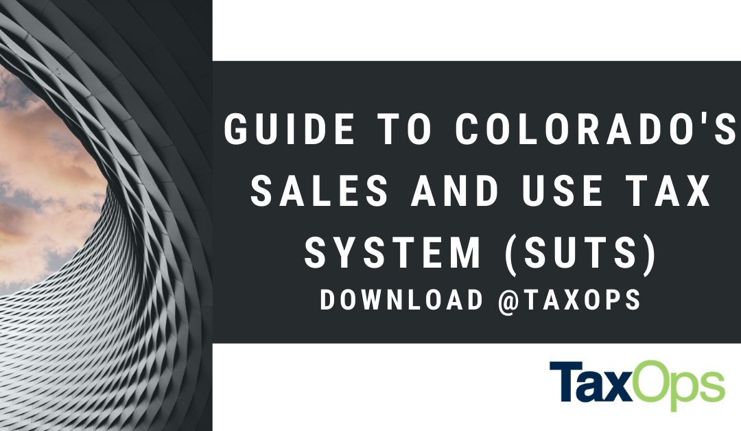 Guide to Colorado's Sales and Use Tax System (SUTS)