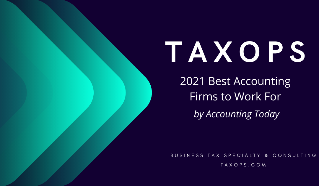 TaxOps recognized as a 2021 Best Accounting Firms to Work For