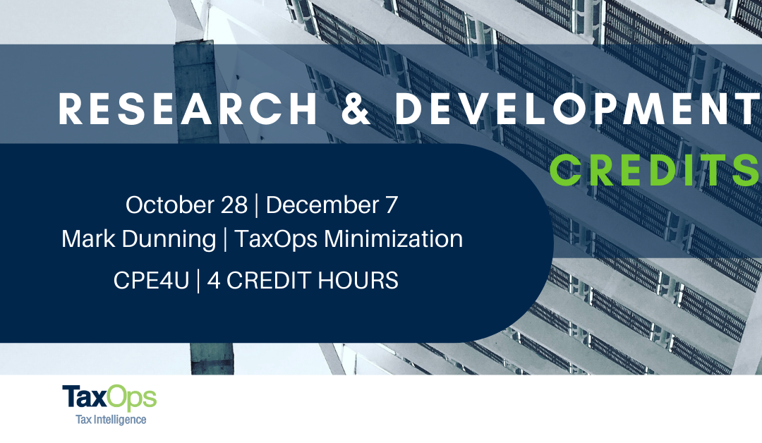 Research and Development Credits CPE: Into the Weeds on Lucrative Credits
